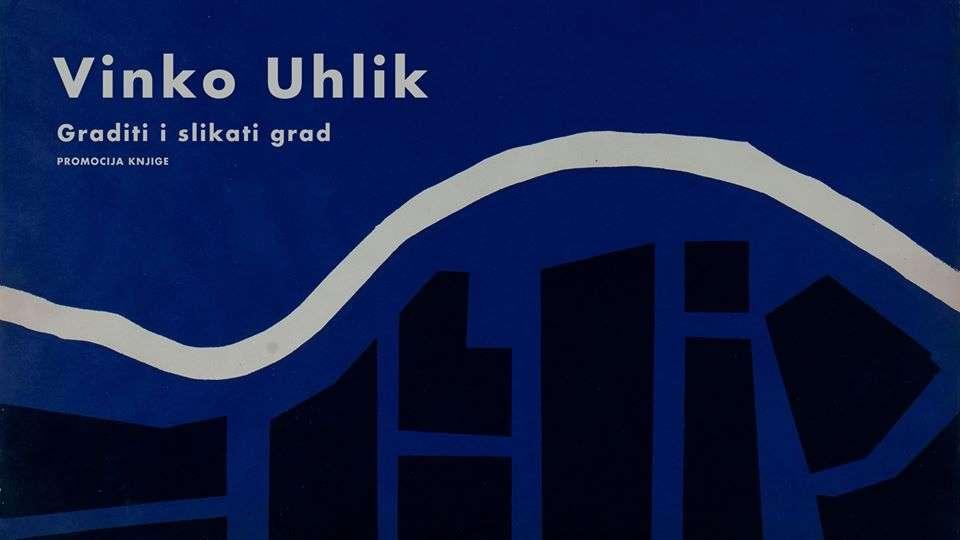 Promocija monografije Vinka Uhlika ''Graditi i slikati grad''